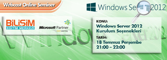 Webcast – Windows Server 2012 Kurulum Seçenekleri (Bare Metal, Minimal Server Interface…)